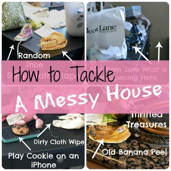 How To Tackle A Messy House
